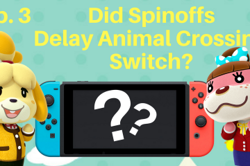 Did Spinoffs Delay Animal Crossing Switch